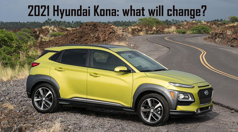 2021 Hyundai Kona news and rumors